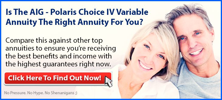 Independent Review of the AIG - Polaris Choice IV Variable Annuity