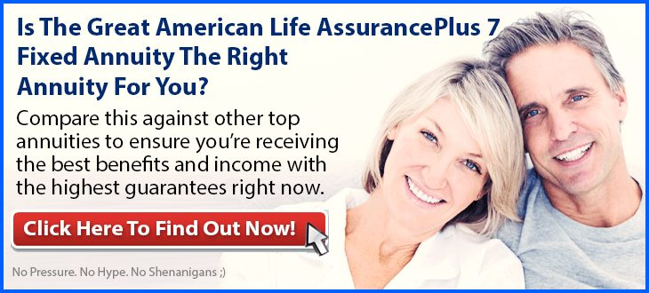 Independent Review of Great American Life AssurancePlus 7 Fixed Annuity