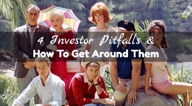 4 Investor Pitfalls & How To Get Around Them