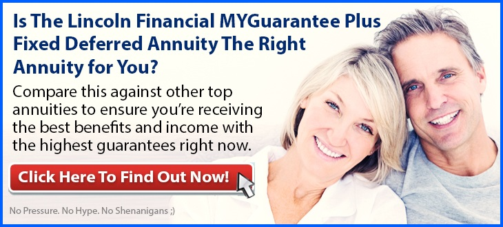 Independent Review of the Lincoln Financial MYGuarantee Plus Fixed Deferred Annuity