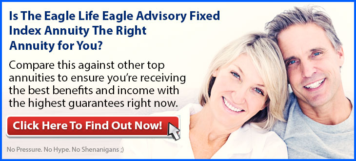 Independent Review of the Eagle Life Advisory 8 Fixed Index Annuity